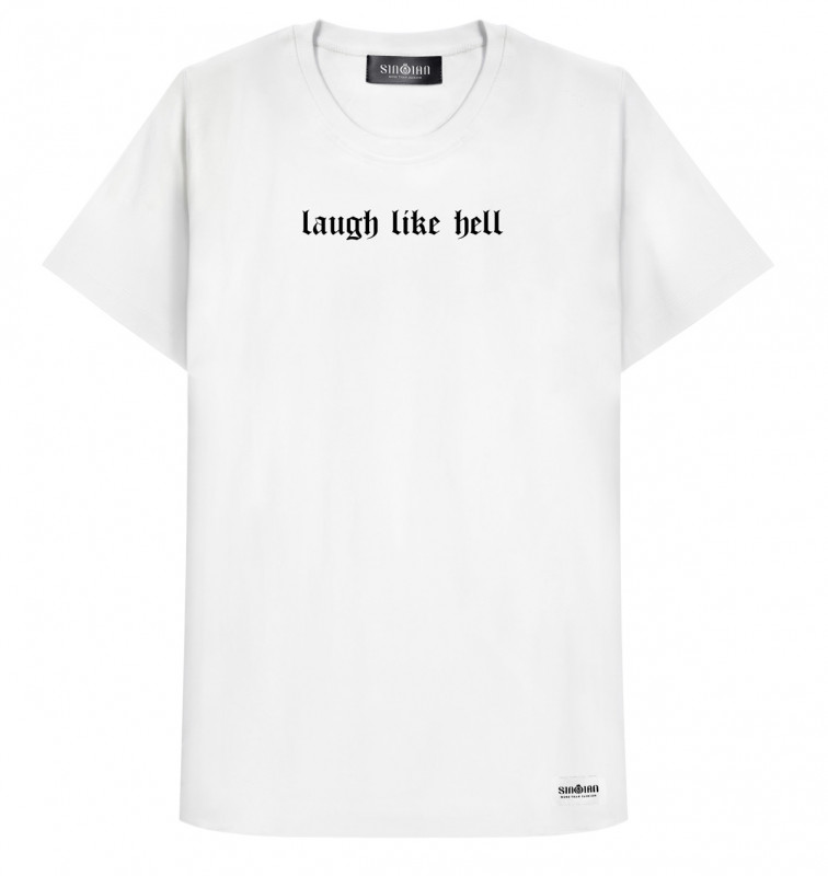 Laugh Like Hell T-Shirt